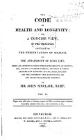 The Code of Health and Longevity  Or  A Concise View  of the Principles Calculated for the Preservation of Health  and the Attainment of Long Life PDF