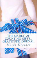 The Secret Of Counting Gifts Gratitude Journal Book PDF