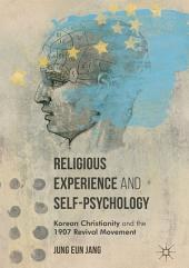 Religious Experience and Self-Psychology: Korean Christianity and the 1907 Revival Movement
