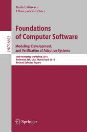 Foundations of Computer Software: Modeling, Development, and Verification of Adaptive Systems 16th Monterey Workshop 2010, Redmond, USA, WA, USA, March 31--April 2, Revised Selected Papers