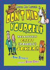 Don't Kid Yourself: Relatively Great (Family) Jokes