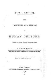 Normal Training: The Principles and Methods of Human Culture: a Series of Lectures Addressed to Young Teachers
