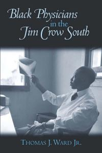 Black Physicians in the Jim Crow South Book