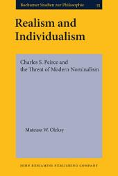 Realism and Individualism: Charles S. Peirce and the Threat of Modern Nominalism