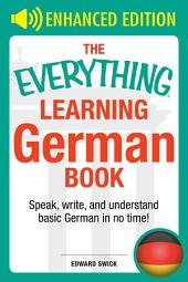 The Everything Learning German Book: Speak, Write, and Understand German in No Time