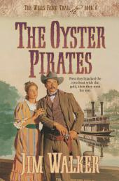 The Oyster Pirates (Wells Fargo Trail Book #6)
