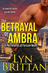 The Betrayal of Ambra: An Action Adventure Romance