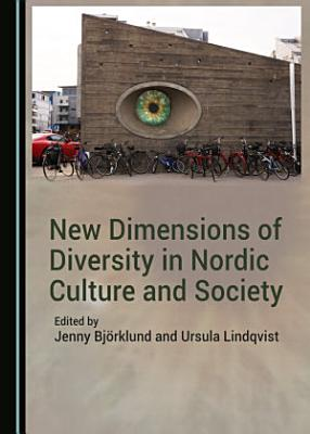 New Dimensions of Diversity in Nordic Culture and Society