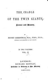 The Cradle of the Twin Giants, Science and History: Volume 2