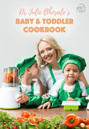 Dr Julie Bhosale s Baby and Toddler Cookbook PDF