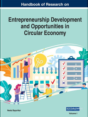 Handbook of Research on Entrepreneurship Development and Opportunities in Circular Economy