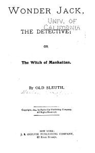 Wonder Jack  the Detective  Or  The Witch of Manhattan PDF