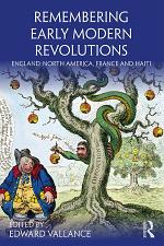Remembering Early Modern Revolutions