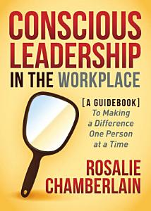 Conscious Leadership in the Workplace Book