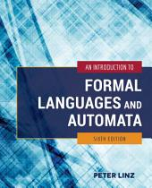An Introduction to Formal Languages and Automata: Edition 6