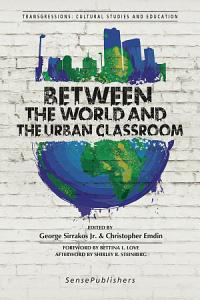 Between the World and the Urban Classroom Book
