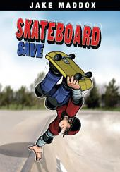 Jake Maddox: Skateboard Save