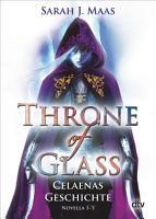 Throne of Glass     Celaenas Geschichte  Novella 1 5 PDF