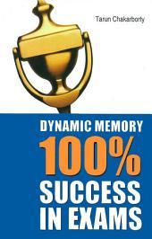 Dynamic Memory 100% Success in Exams