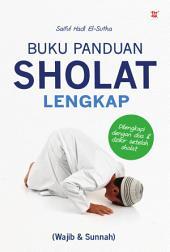 Buku Panduan Sholat Lengkap (Wajib & Sunah)