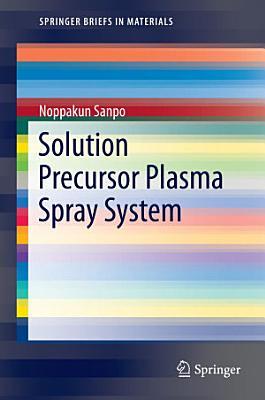 Solution Precursor Plasma Spray System