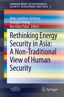 Rethinking Energy Security in Asia  A Non Traditional View of Human Security PDF