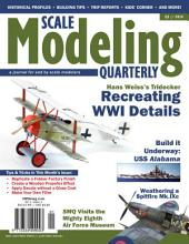 Scale Modeling Quarterly Vol.1 Iss.1: A Journal by and for Scale Modelers