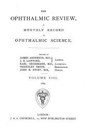 The Ophthalmic Review: Volume 8