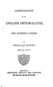 Confessions of an English Opium-eater and Kindred Papers: Issues 1-4