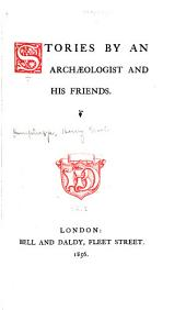 Stories by an Archaeologist and His Friends: Volume 1