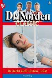 Dr. Norden Classic 3 – Arztroman: Du darfst nicht sterben, Leila!