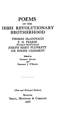 Poems of the Irish Revolutionary Brotherhood: Thomas MacDonagh, P.H. Pearse (Padraic MacPiarais), Joseph Mary Plunkett, Sir Roger Casement