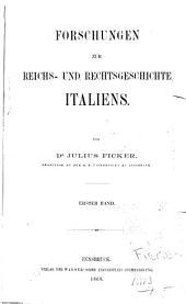 Forschungen zur Reichs- und Rechtsgeschichte Italiens: Bände 1-2