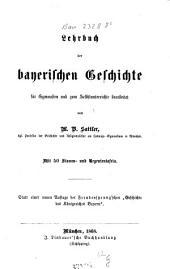 """Lehrbuch der bayerischen Geschichte: mit 50 Stamm- u. Regententaf. : statt e. neuen Aufl. d. Freudensprung'schen """"Geschichte d. Königreiches Bayern"""""""