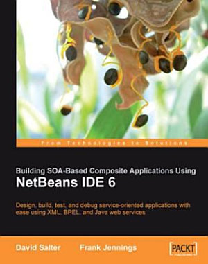 Building SOA based Composite Applications Using NetBeans IDE 6 PDF
