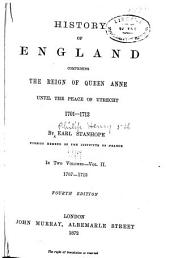 History of England Comprising the Reign of Queen Anne Until the Peace of Utrecht, 1701-1713: Volume 2