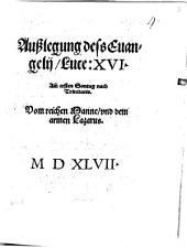 Außlegung dess Euangelij Luce: XVI. Am[m] ersten Sontag nach Trinitatis. Vom reichen Manne vnd dem armen Lazarus. MDXLVII.