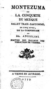 Montezuma ou la conquete du Mexique, ballet tragi-pantomime, en cinq actes