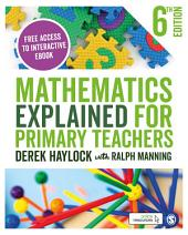 Mathematics Explained for Primary Teachers: Edition 6