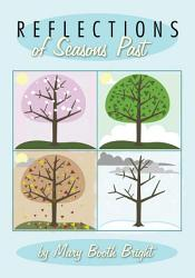 Reflections Of Seasons Past Book PDF