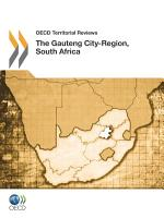OECD Territorial Reviews  The Gauteng City Region  South Africa 2011 PDF