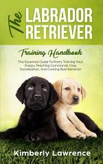 The Labrador Retriever Training Handbook