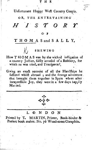 The Unfortunate Happy, West-Country Couple; Or, the Entertaining History of Thomas and Sally, Etc