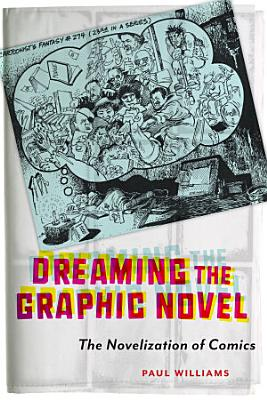 Dreaming the Graphic Novel PDF