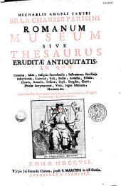 Romanum museum, sive Thesaurus eruditae antiquitatis... opera et studio Michaelis Angeli Causei de La Chausse...