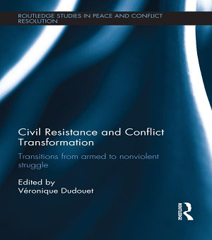 Civil Resistance and Conflict Transformation PDF