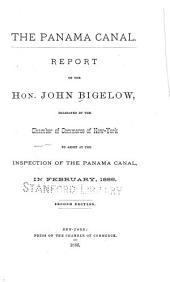 The Panama Canal: Report of the Hon. John Bigelow, Delegated by the Chamber of Commerce of New York to Assist at the Inspection of the Panama Canal in February, 1886, Volume 1
