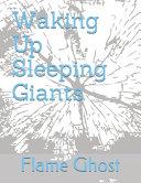 Waking Up Sleeping Giants