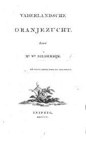Vaderlandsch Oranjezucht. [Poems.]