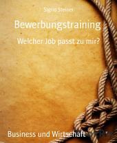 Bewerbungstraining: Welcher Job passt zu mir?